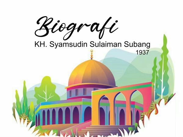 Biografi KH. Syamsudin Sulaiman Subang