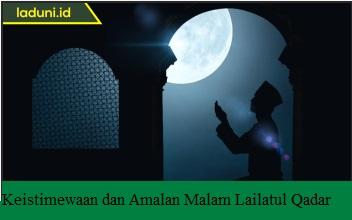 Keistimewaan dan Amalan Malam Lailatul Qadar